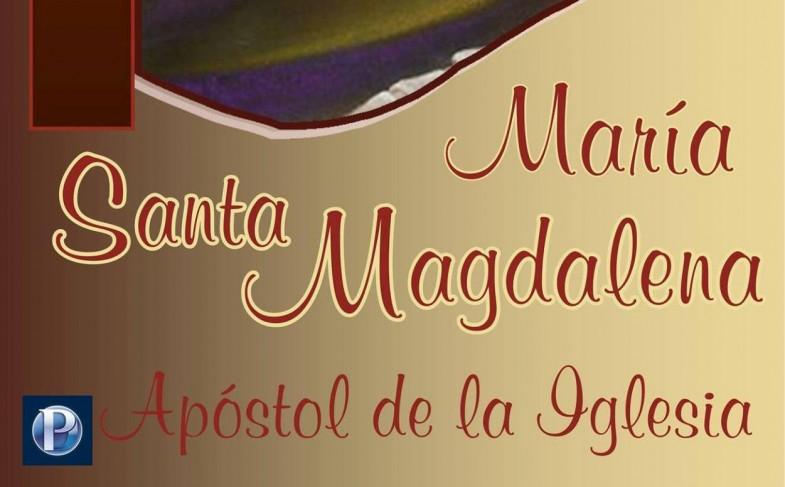 22 de julio: Santa María Magdalena, Apóstol de los Apóstoles
