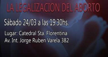 La legalización del aborto – Sábado 24 de marzo 19:30 hs – Catedral Santa Florentina, Campana