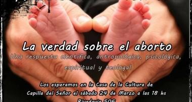 La verdad sobre el aborto Sábado 24 marzo 18 hs – Rivadavia 506 Capilla del Señor