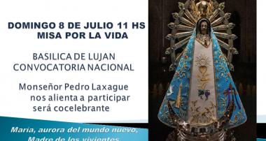 Convocatoria Nacional: Misa por la Vida 8 de julio 11 hs, Basílica de Luján