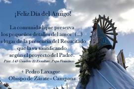 ¡Feliz Día del Amigo! Saludo de Monseñor Pedro Laxague