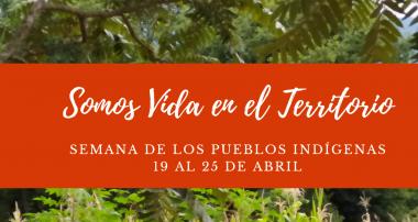 Semana de los Pueblos Indígenas 19 al 25 abril 2020